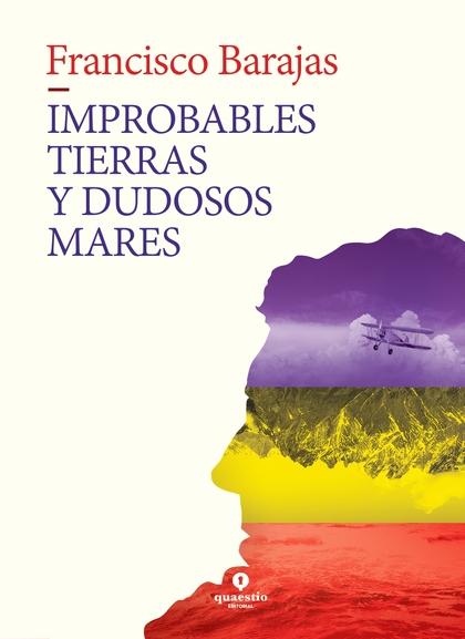 IMPROBABLES TIERRAS Y DUDOSOS MARES