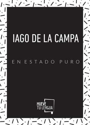 IAGO DE LA CAMPA EN ESTADO PURO.