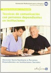 UFO0131. TÉCNICAS DE COMUNICACIÓN CON PERSONAS DEPENDIENTES EN INSTITUCIONES. CE