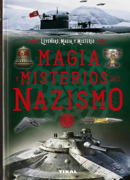 MAGIA Y MISTERIOS DEL NAZISMO.