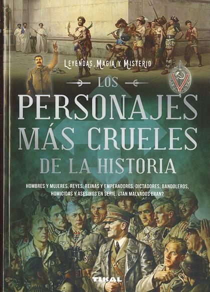 LOS PERSONAJES MÁS CRUELES DE LA HISTORIA.