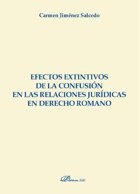 EFECTOS EXTINTIVOS DE LA CONFUSIÓN EN LAS RELACIONES JURÍDICAS EN DERECHO ROMANO.