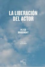 LA LIBERACIÓN DEL ACTOR.