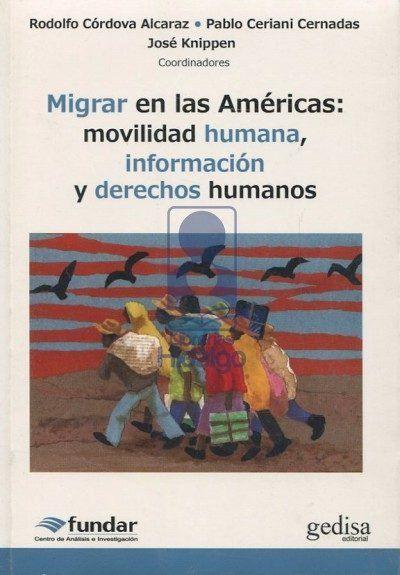 MIGRAR EN LAS AMÉRICAS: MOVILIDAD HUMANA, INFORMACIÓN Y DERECHOS HUMANOS.