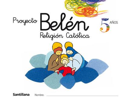 PROYECTO BELÉN, RELIGIÓN CATÓLICA, EDUCACIÓN INFANTIL, 5 AÑOS