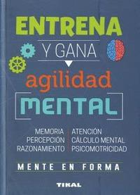 ENTRENA Y GANA AGILIDAD MENTAL.