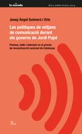 LES POLÍTIQUES DE MITJANS DE COMUNICACIÓ DURANT ELS GOVERNS DE JORDI PUJOL : PREMSA, RÀDIO I TE