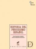 HISTORIA DEL PERIODISMO ESPAÑOL. PRENSA, POLÍTICA Y OPINIÓN PÚBLICA EN LA ESPAÑA CONTEMPORÁNEA