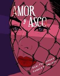 AMOR Y ASCO (ILUSTADO)