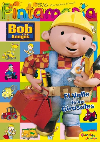 BOB Y SUS AMIGOS. EL VALLE DE LOS GIRASOLES