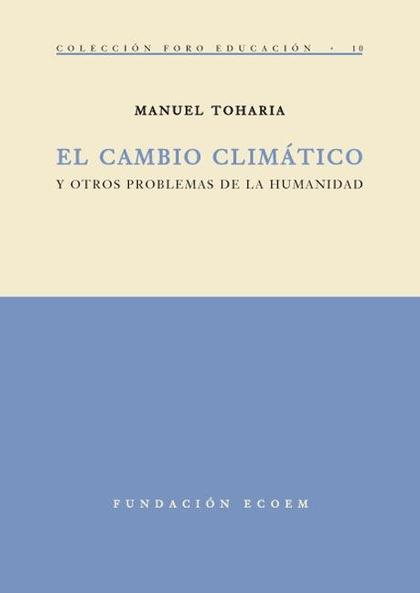 EL CAMBIO CLIMÁTICO Y OTROS PROBLEMAS DE LA HUMANIDAD