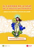 EL CARISMA DE LA ACDP EN LA EDUCACIÓN PRIMARIA. TERCERO DE PRIMARIA             EDUCAR EN LA ID