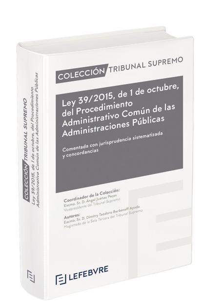 LEY 39/2015, DE 1 DE OCTUBRE, DEL PROCEDIMIENTO ADMINISTRATIVO COMÚN DE LAS ADMI. COLECCIÓN TRI