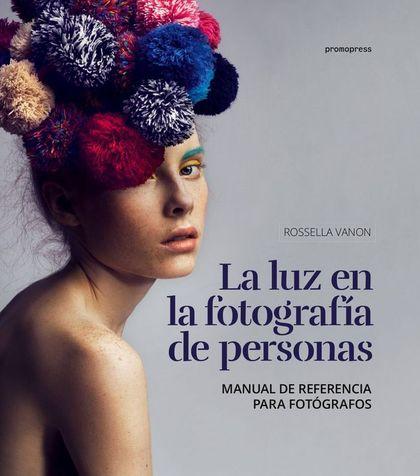 LA LUZ EN LA FOTOGRAFIA DE PERSONAS.