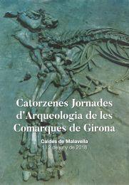 CATORZENES JORNADES D´ARQUEOLOGIA DE LES COMARQUES DE GIRONA