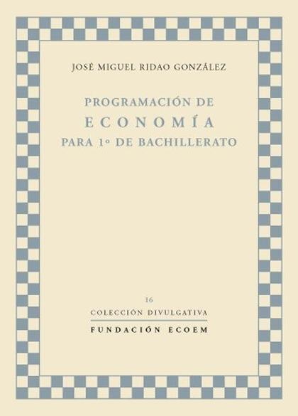PROGRAMACIÓN DE ECONOMÍA PARA 1º DE BACHILLERATO