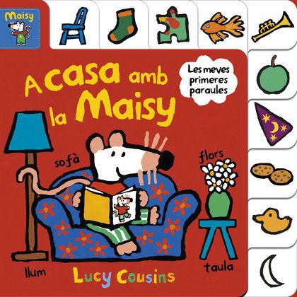 A CASA AMB LA MAISY (MAISY. TOT CARTRÓ)