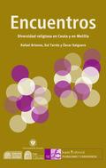 ENCUENTROS : DIVERSIDAD RELIGIOSA EN CEUTA Y EN MELILLA