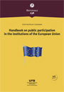HANDBOOK ON PUBLIC PARTICIPATION IN THE INSTITUTIONS OF THE EUROPEAN UNION.