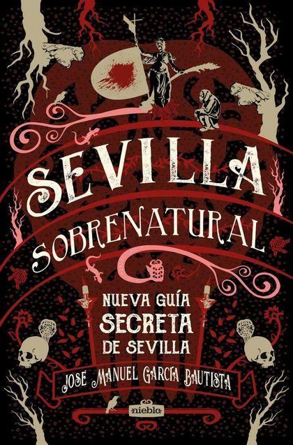 SEVILLA SOBRENATURAL NUEVA GUIA SECRETA