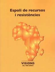 ESPOLI DE RECURSOS I RESISTÈNCIES