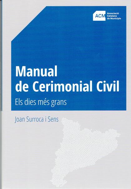 MANUAL DE CEREMONIAL CIVIL                                                      ELS DIES MÉS GR