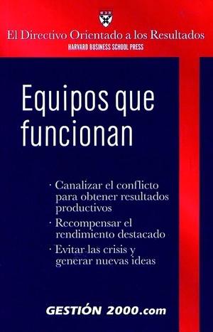 EQUIPOS QUE FUNCIONAN: CANALIZAR EL CONFLICTO PARA OBTENER RESULTADOS PRODUCTIVOS, RECOMPENSAR