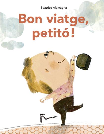 BON VIATGE, PETITÓ!.