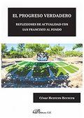 EL PROGRESO VERDADERO. REFLEXIONES DE ACTUALIDAD CON SAN FRANCISCO AL FONDO