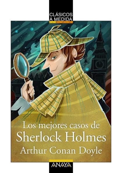 LOS MEJORES CASOS DE SHERLOCK HOLMES.