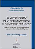 EL UNIVERSALISMO DE LA NUEVA HUMANIDAD: NI NATURALEZA NI HISTORIA. LOS DERECHOS HUMANOS COMO PA