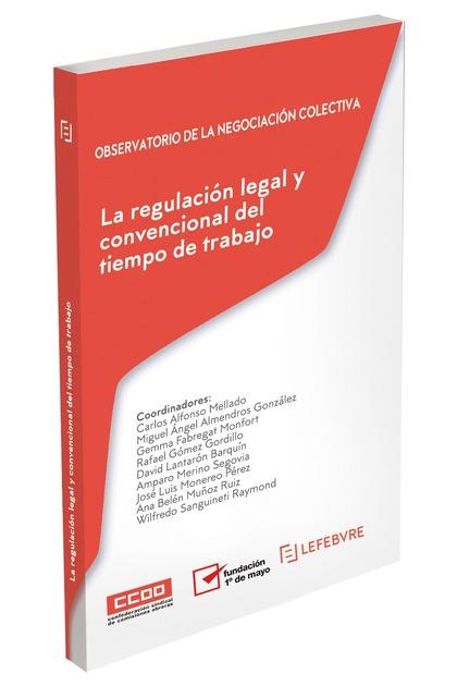 LA REGULACIÓN LEGAL Y CONVENCIONAL DEL TIEMPO DE TRABAJO. OBSERVATORIO DE LA NEGOCIACIÓN COLECT