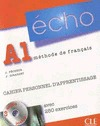 ECHO A1 CUADERNO+CD+CORRIGES. CAHIER PERSONNEL D´APPRENTISSAGE AVEC 250 EXERCICES. MÉTHODE DE F