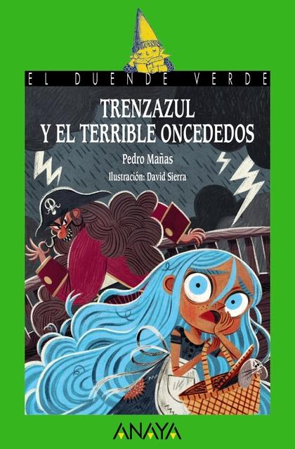 TRENZAZUL Y EL TERRIBLE ONCEDEDOS.