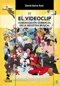 EL VIDEOCLIP : COMUNICACIÓN COMERCIAL EN LA INDUSTRIA MUSICAL
