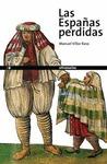 LAS ESPAÑAS PERDIDAS