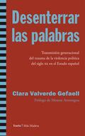 DESENTERRAR LAS PALABRAS : TRANSMISIÓN GENERACIONAL DEL TRAUMA DE LA VIOLENCIA POLÍTICA DEL SIG