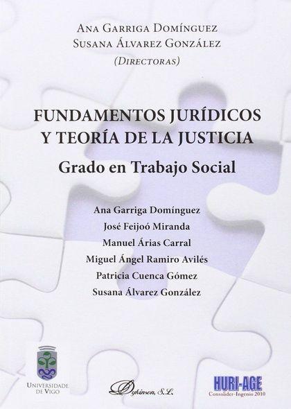 FUNDAMENTOS JURÍDICOS Y TEORÍA DE LA JUSTICIA                                   GRADO EN TRABAJ