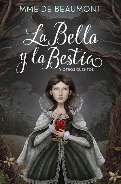 LA BELLA Y LA BESTIA Y OTROS CUENTOS DE MME. BEAUMONT.