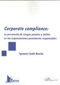 CORPORATE COMPLIANCE: LA PREVENCIÓN DE RIESGOS PENALES Y DELITOS EN LAS ORGANIZA.
