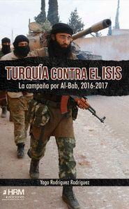 TURQUÍA CONTRA EL ISIS. LA CAMPAÑA POR AL-BAB, 2016-2017