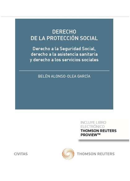 DERECHO DE LA PROTECCIÓN SOCIAL (PAPEL + E-BOOK)                                DERECHO A LA SE