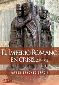 EL IMPERIO ROMANO EN CRISIS, 284-363.