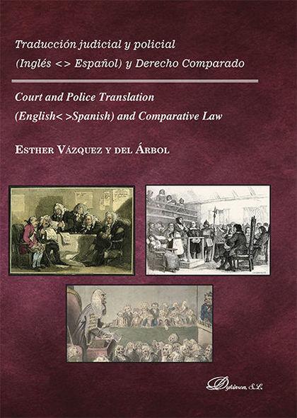 TRADUCCIÓN JUDICIAL Y POLICIAL. INGLÉS-ESPAÑOL Y DERECHO COMPARADO              COURT AND POLIC