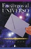ENCARGOS AL UNIVERSO : UN MANUAL PARA CUMPLIR LOS SUEÑOS
