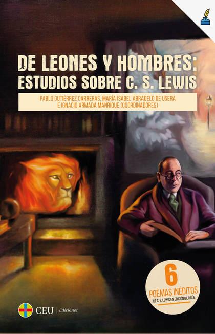 DE LEONES Y DE HOMBRES: ESTUDIOS SOBRE C.S. LEWIS