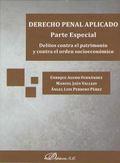 DERECHO PENAL APLICADO. PARTE ESPECIAL. DELITOS CONTRA EL PATRIMONIO Y CONTRA EL.