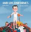 AMO LOS UNIFORMES