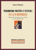 PERIODISMO, POLÍTICA Y CULTURA EN LA II REPÚBLICA, 1931-1936 : ANTOLOGÍA
