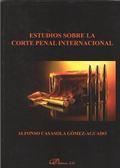 ESTUDIOS SOBRE LA CORTE PENAL INTERNACIONAL.